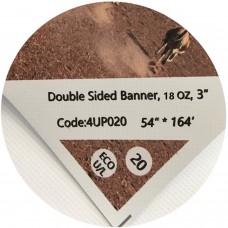 "Double Sided Vinyl Banner,18OZ,54""*165'"